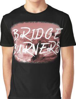 BRIDGE BURNERS Graphic T-Shirt