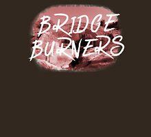 BRIDGE BURNERS Unisex T-Shirt