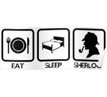 Eat Sleep Sherlock! Poster