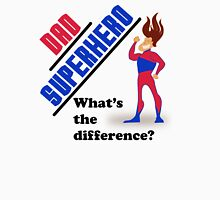 Dad Superhero What's the Difference? Unisex T-Shirt