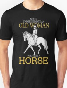 Never Underestimate An Old Woman Who Rides A Horse Unisex T-Shirt