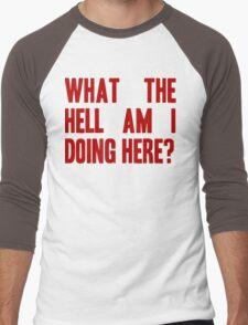 What The Hell Am I Doing Here? -Headline Men's Baseball ¾ T-Shirt