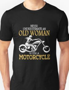 never underestimate an old woman with a motorcycle Unisex T-Shirt