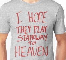 I Hope They Play Stairway to Heaven -Red Unisex T-Shirt