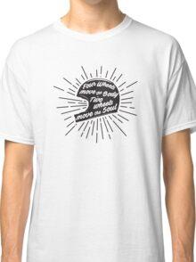 Bikers Quote Classic T-Shirt