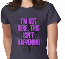 I'm Not Here. This Isn't Happening- Scribbles Womens Fitted T-Shirt