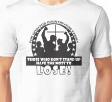 Those Who Don't Stand Up Have The Most To Lose! Unisex T-Shirt