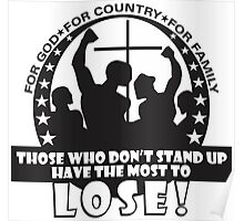 Those Who Don't Stand Up Have The Most To Lose! Poster