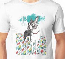 B is for Boston Terrier I Unisex T-Shirt
