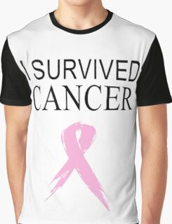 """I SURVIVED CANCER"" T-shirts Graphic T-Shirt"
