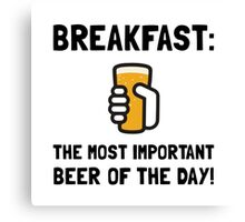 Breakfast Beer Canvas Print