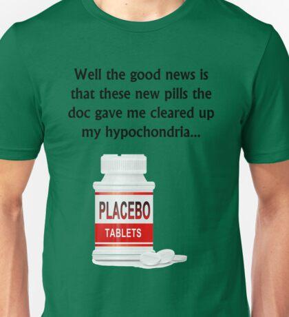 Placebo tablets cured my hypochondria - dark text Unisex T-Shirt