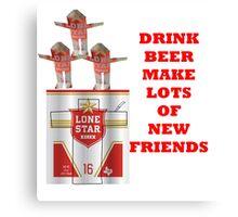LONE STAR DRINK BEER  Canvas Print