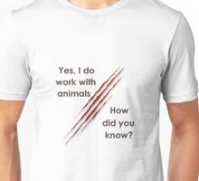I work with animals bloody claw torn shirt Unisex T-Shirt