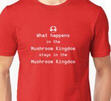 What happens in the Mushroom Kingdom... Unisex T-Shirt