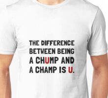 Chump Champ U Unisex T-Shirt