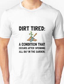 Dirt Tired Definition Unisex T-Shirt