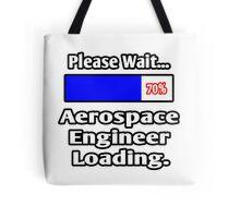 Please Wait - Aerospace Engineer Loading Tote Bag