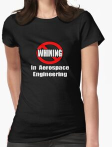 No Whining In Aerospace Engineering Womens Fitted T-Shirt