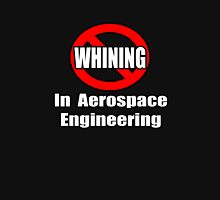 No Whining In Aerospace Engineering Unisex T-Shirt