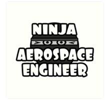 Ninja Aerospace Engineer Art Print