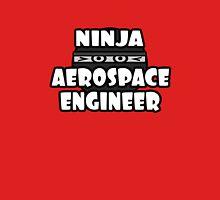 Ninja Aerospace Engineer Unisex T-Shirt