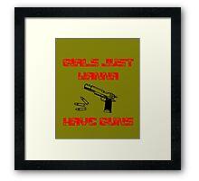 Girls Want Guns 2 Framed Print
