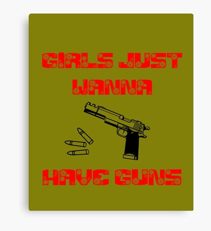 Girls Want Guns 2 Canvas Print