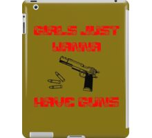 Girls Want Guns 2 iPad Case/Skin
