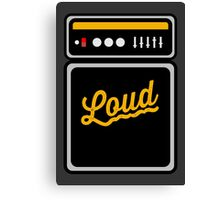 Loud and Proud Amp Canvas Print