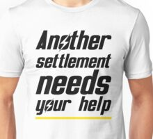 Another settlement needs your help Unisex T-Shirt