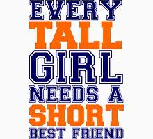 Tall Girl Needs A Short Best Friend Womens Fitted T-Shirt