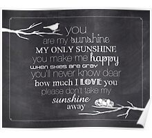 You Are My Sunshine – Nest – 4:5 – Chalkboard  Poster