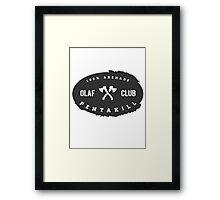 OLAF Club Pentakill Framed Print