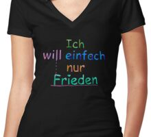 Ich will einfach nur Frieden - Farbe 6 Women's Fitted V-Neck T-Shirt