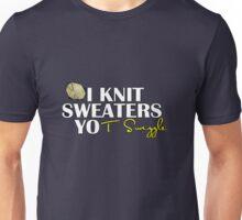 i knit sweaters Unisex T-Shirt