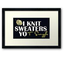 i knit sweaters Framed Print