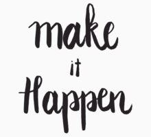 Make it happen Kids Tee