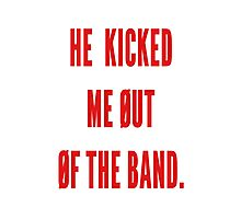 he kicked me out of the band - tøp Photographic Print