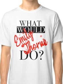 What would Emily Thorne do? Classic T-Shirt