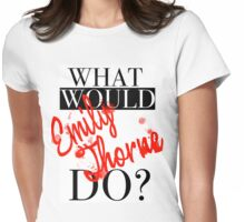 What would Emily Thorne do? Womens Fitted T-Shirt