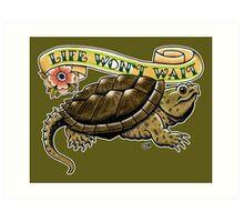 Life Won't Wait Snapping Turtle Art Print