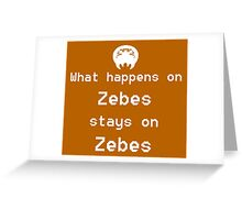 What happens on Zebes... Greeting Card