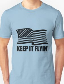 KEEP IT FLYIN' T-Shirt