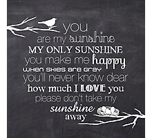 You Are My Sunshine – Nest – Square – Chalkboard  Photographic Print