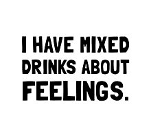 Mixed Drinks Feelings Photographic Print