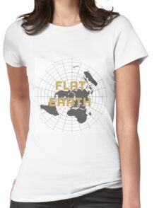 The earth is flat get over it,  Womens Fitted T-Shirt