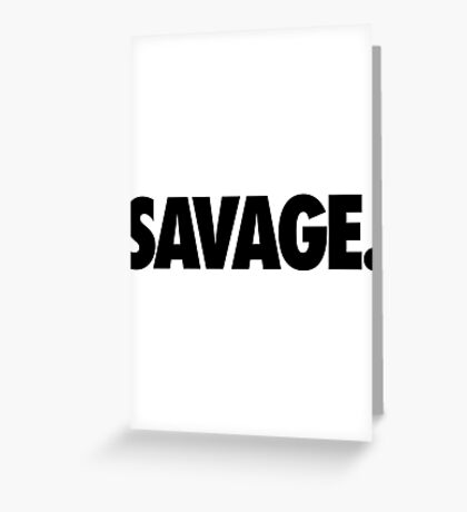 SAVAGE - (Black) Greeting Card