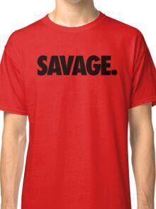 SAVAGE - (Black) Classic T-Shirt