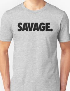 SAVAGE - (Black) Unisex T-Shirt